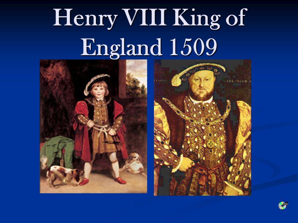 Henry VIII King of England 1509