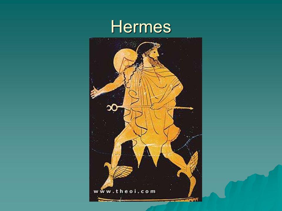 Hermes Epithet: Argeïphontes (slayer of Argos) Epithet: Argeïphontes (slayer of Argos) Iconography: travelers hat, winged sandals, caduceus Iconography: travelers hat, winged sandals, caduceus The Herm The Herm –Erect phallus wards off aggression