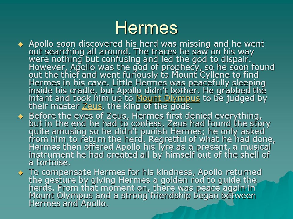 Hermes Apollo soon discovered his herd was missing and he went out searching all around.