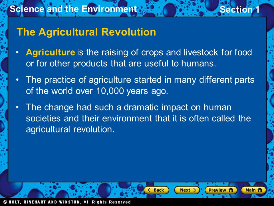 Section 1 Science and the Environment The Agricultural Revolution Agriculture is the raising of crops and livestock for food or for other products tha