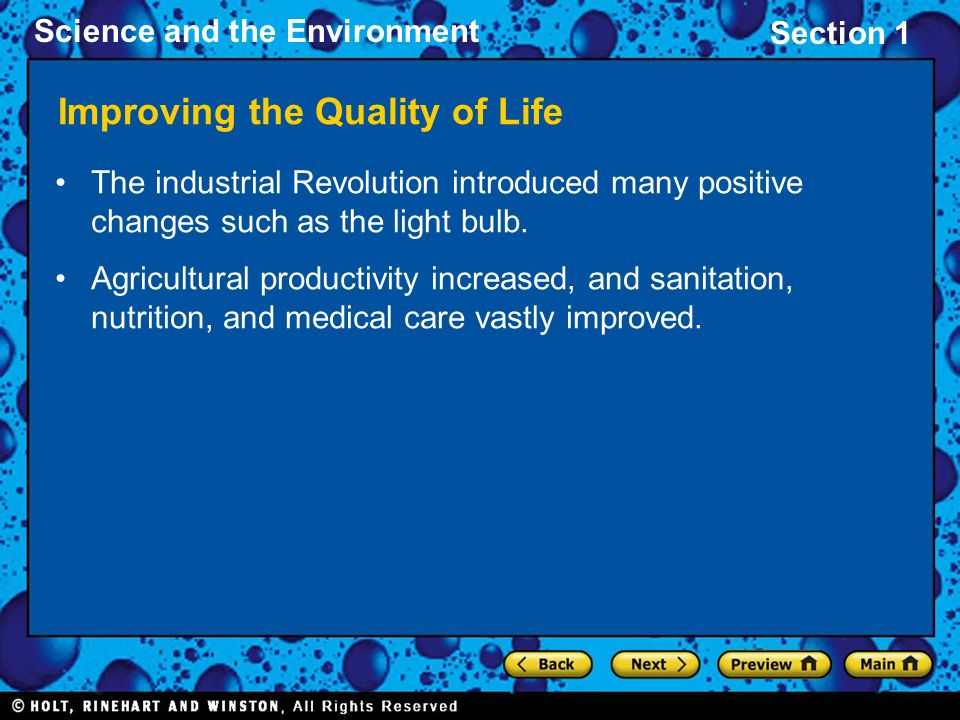 Section 1 Science and the Environment Improving the Quality of Life The industrial Revolution introduced many positive changes such as the light bulb.
