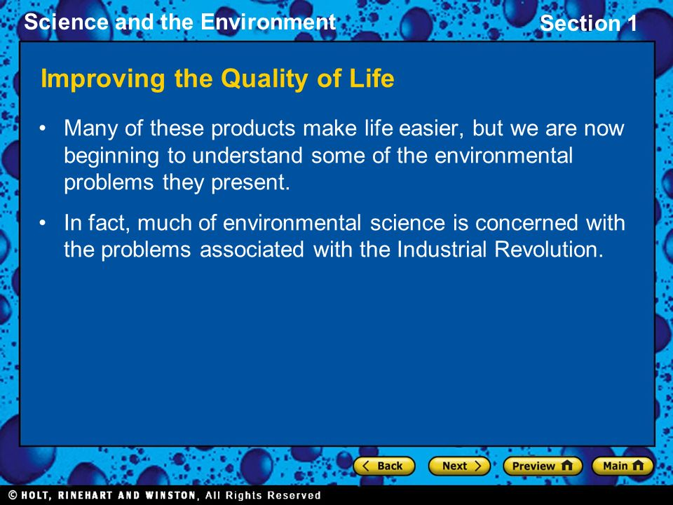 Section 1 Science and the Environment Improving the Quality of Life Many of these products make life easier, but we are now beginning to understand so