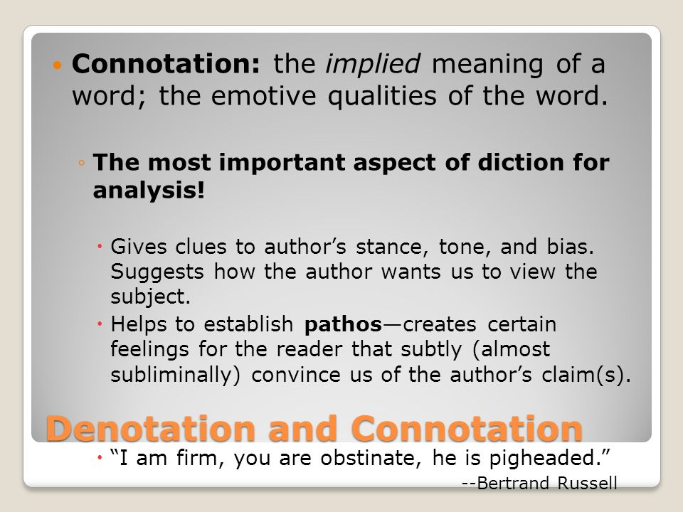 Directions: Each word has a different connotation, but has the same general denotation.