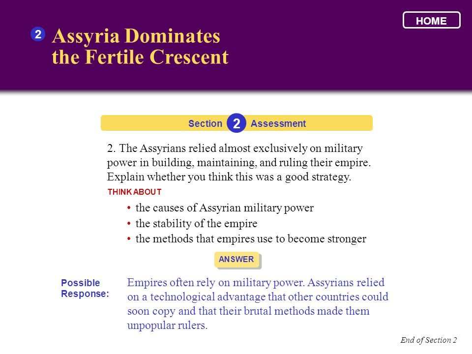 Assyria Dominates the Fertile Crescent 2 2. The Assyrians relied almost exclusively on military power in building, maintaining, and ruling their empir