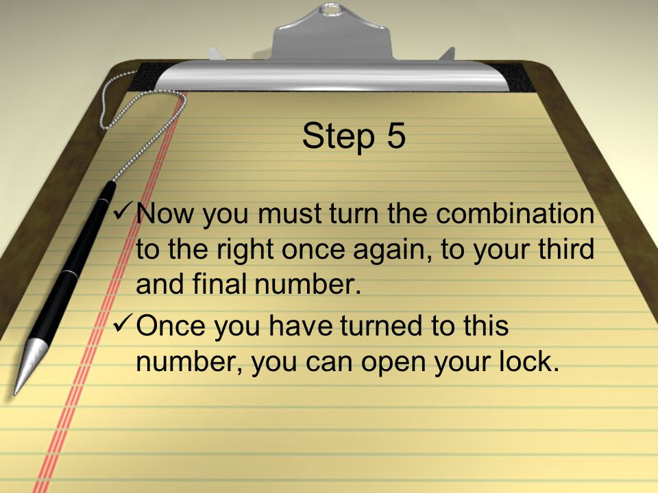 Step 6 Now that your lock is open, you can get into your gym clothes (dress out), and continue getting ready for class.