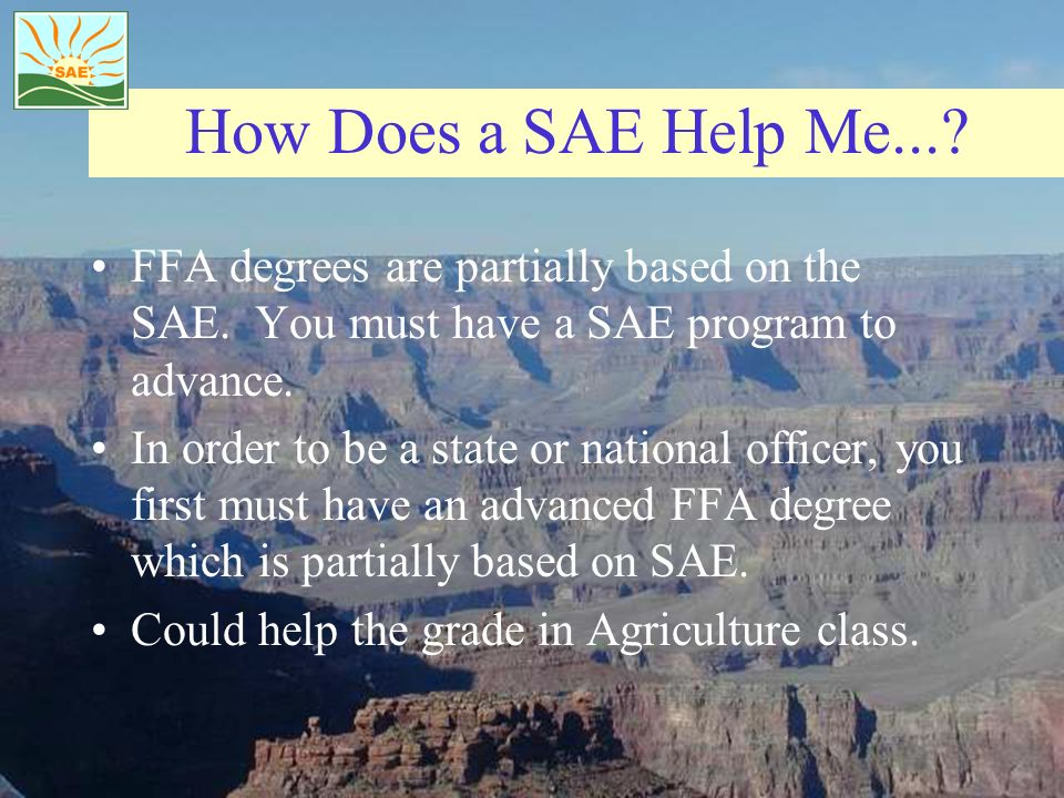 How Does a SAE Help Me....FFA degrees are partially based on the SAE.