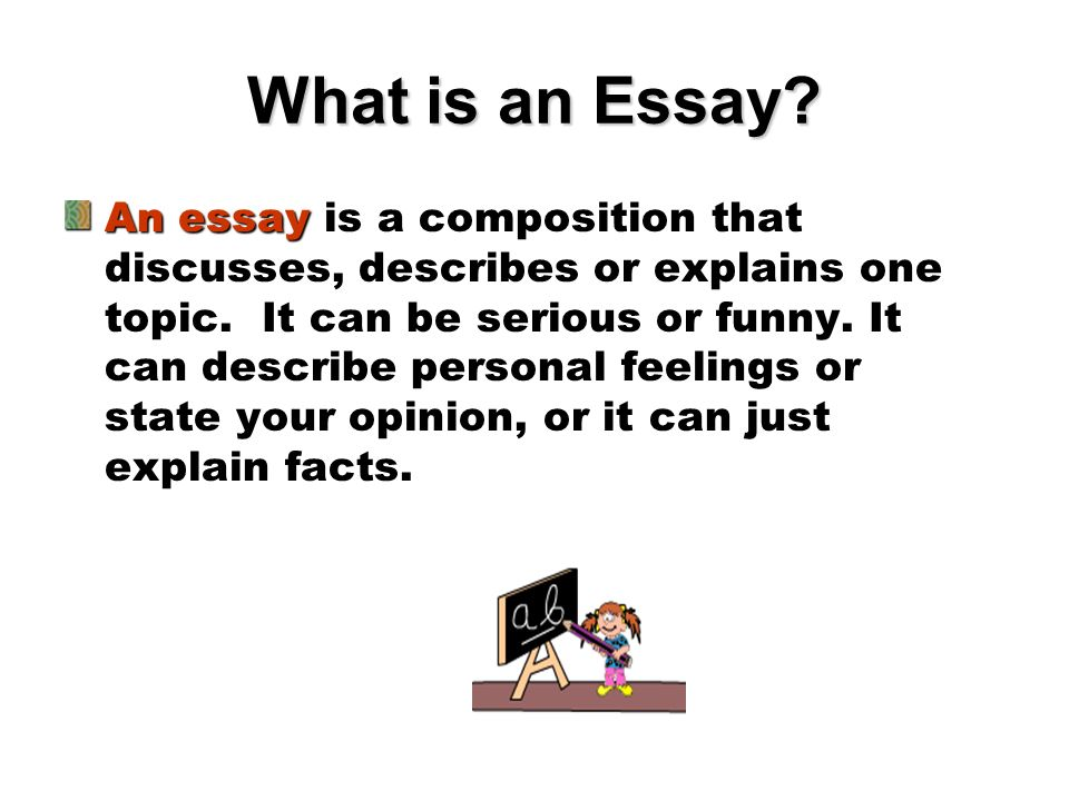 TYPES OF ESSAYS An Expository Essay is one that explains, analyzes, or shares information.