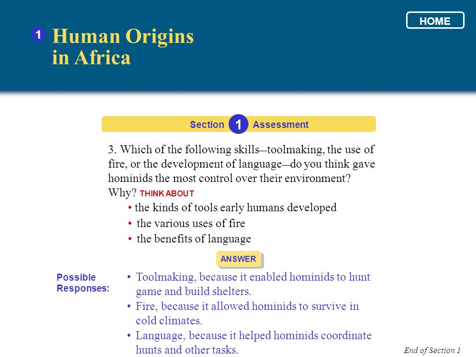 3. Which of the following skills toolmaking, the use of fire, or the development of language do you think gave hominids the most control over their en
