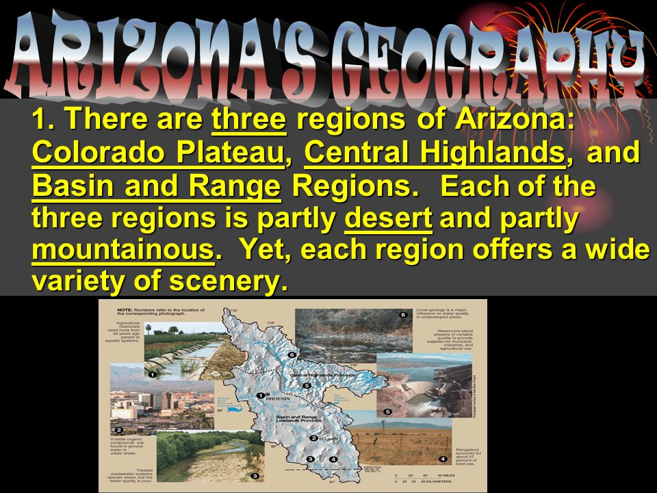 2.The Colorado Plateau in northern Arizona is where the highest elevations of the state are found.