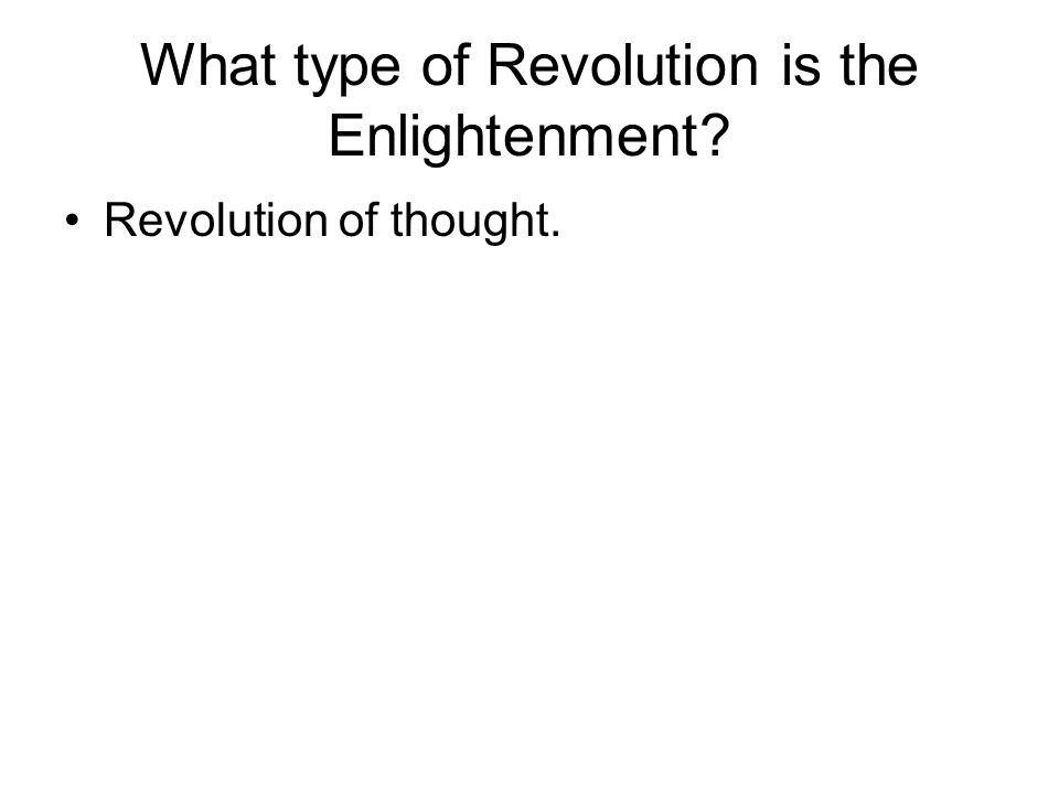 What type of Revolution is the Enlightenment Revolution of thought.