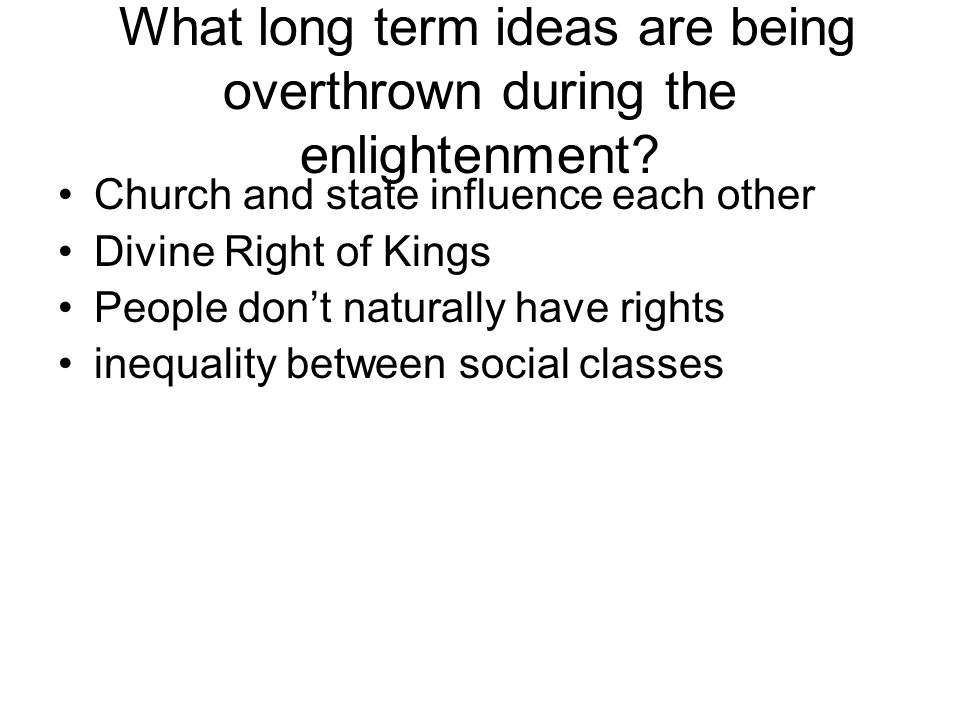 What long term ideas are being overthrown during the enlightenment.