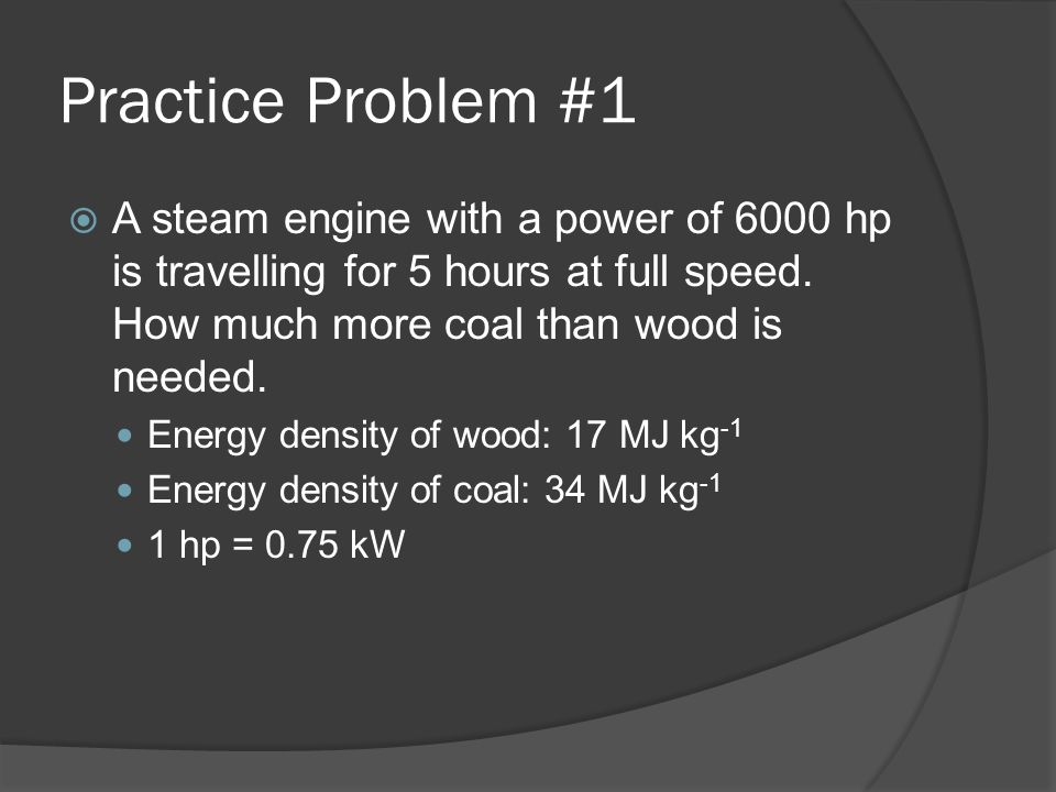 History Coal used since bronze age (2000 BC) Wood more convenient until the Industrial Revolution 1769: James Watt invents steam engine Wood was possi