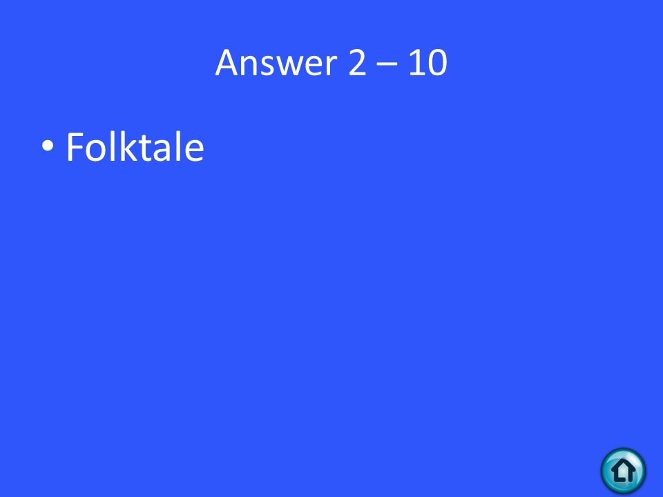 Answer 2 – 10 Folktale