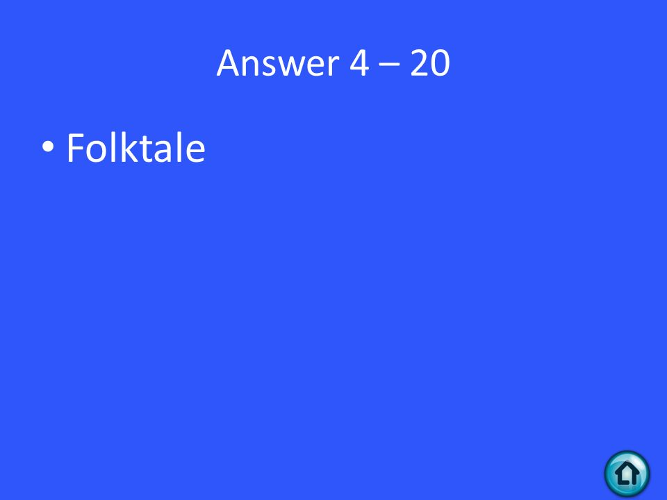 Answer 4 – 20 Folktale