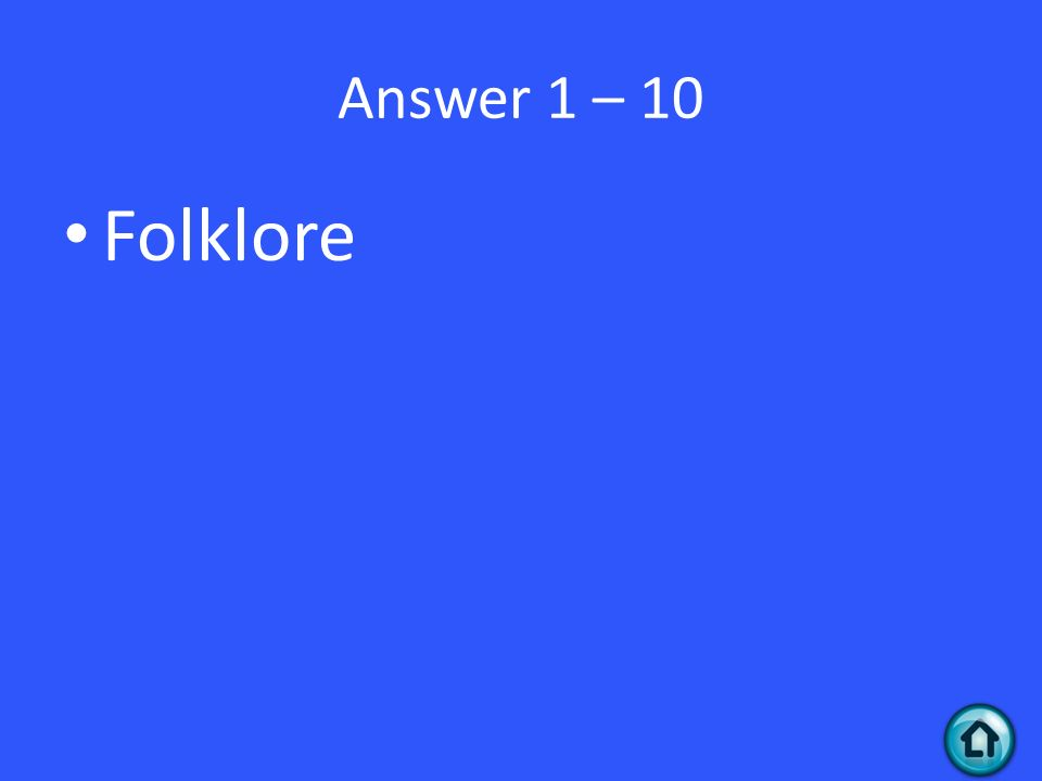Answer 1 – 10 Folklore