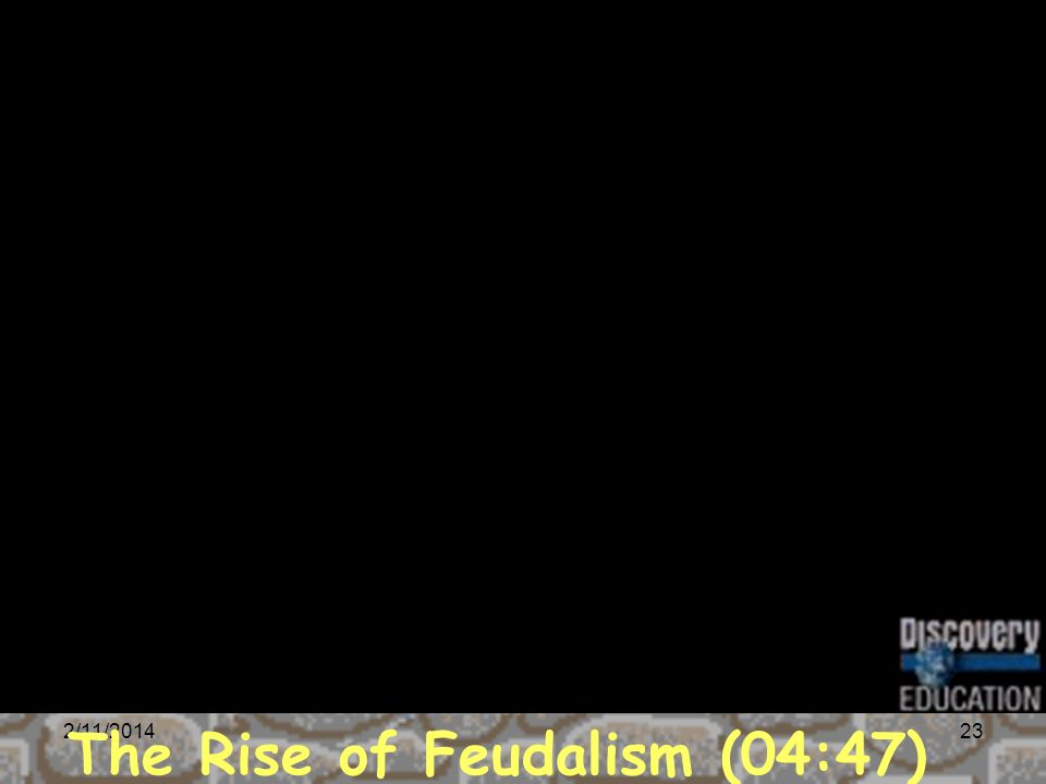 2/11/201423 The Rise of Feudalism (04:47)