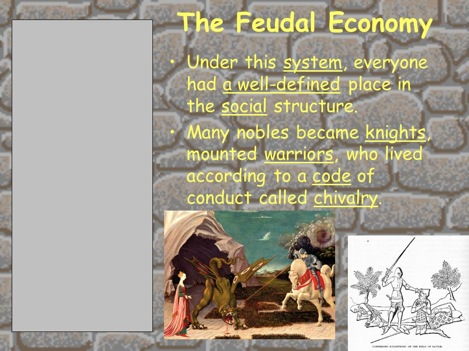 2/11/201433 The Feudal Economy Under this system, everyone had a well-defined place in the social structure.