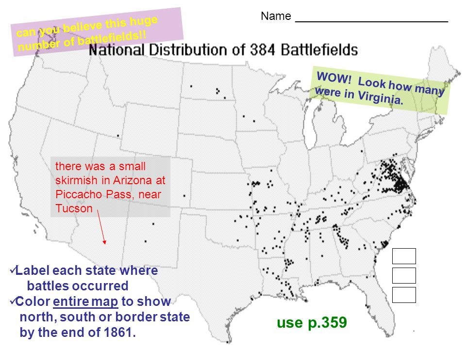 Name ________________________ Label each state where battles occurred Color entire map to show north, south or border state by the end of 1861. there