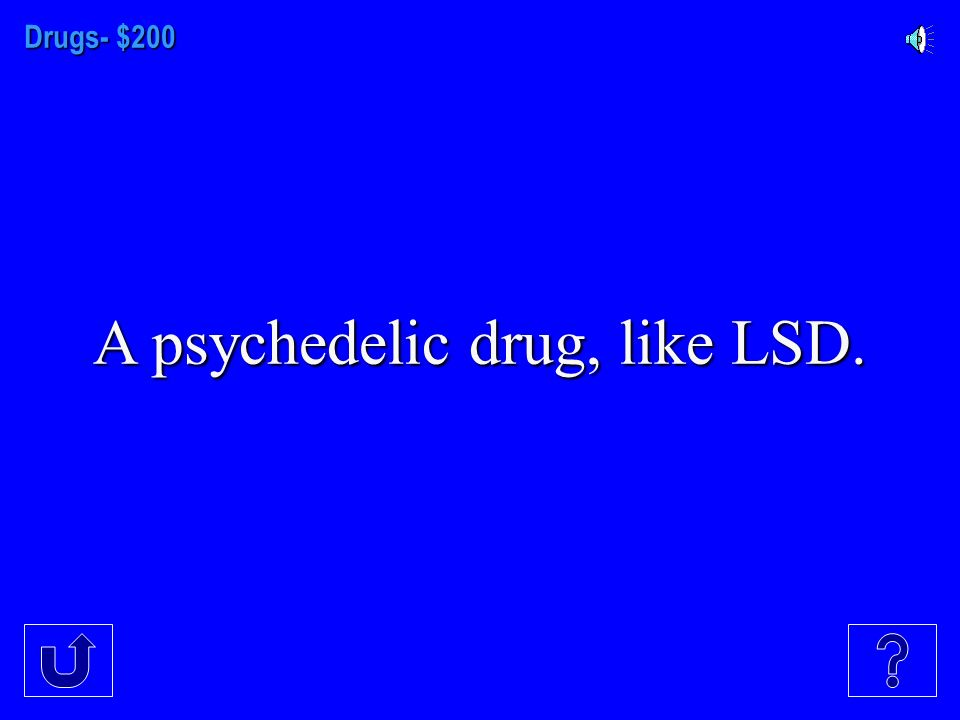 Drugs - $100 This category of drugs decreases CNS activity and behavioral activity.