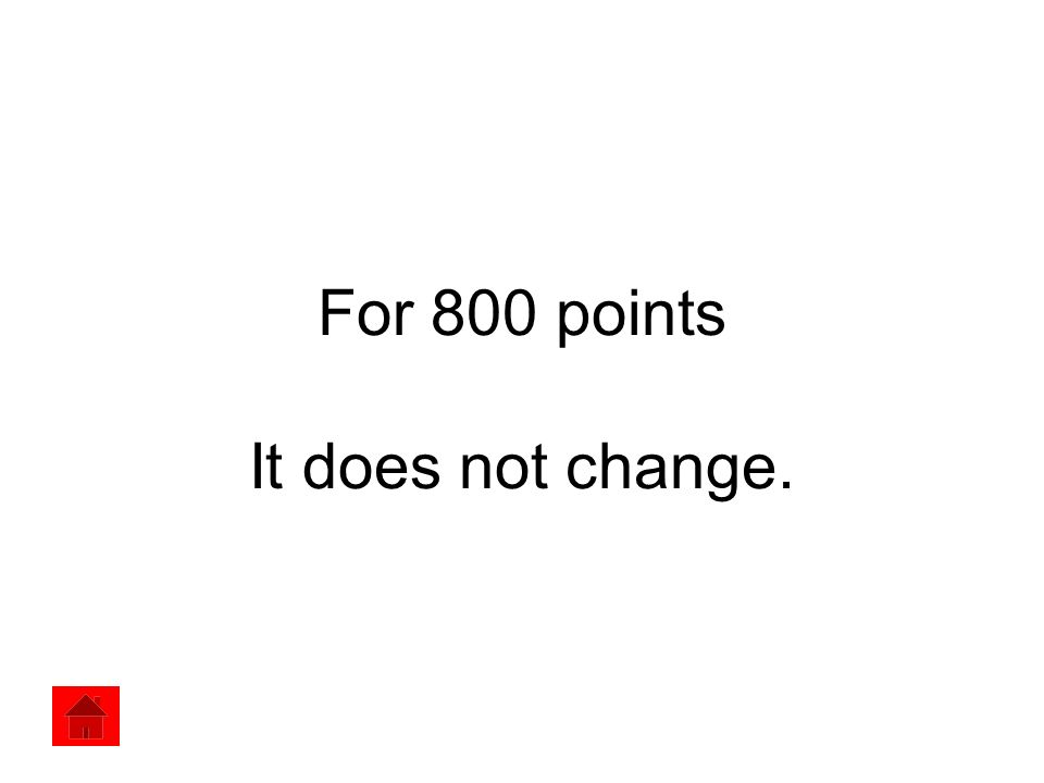 For 800 points It does not change.