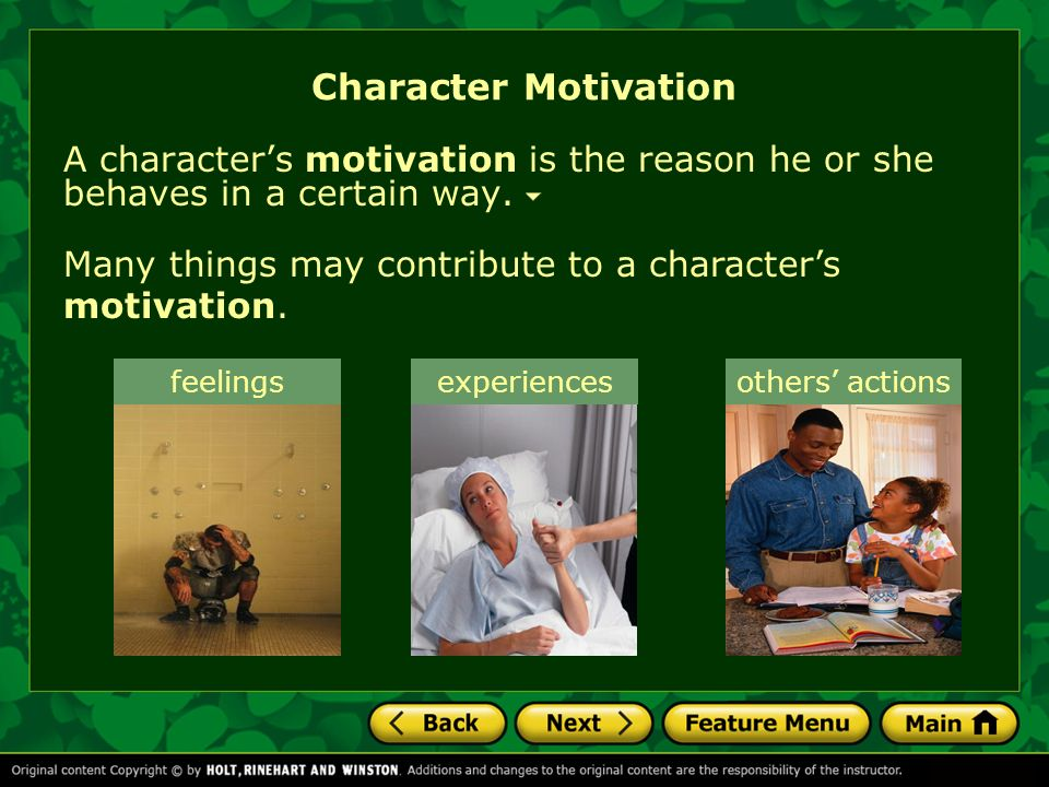 Character Motivation A characters motivation is the reason he or she behaves in a certain way.