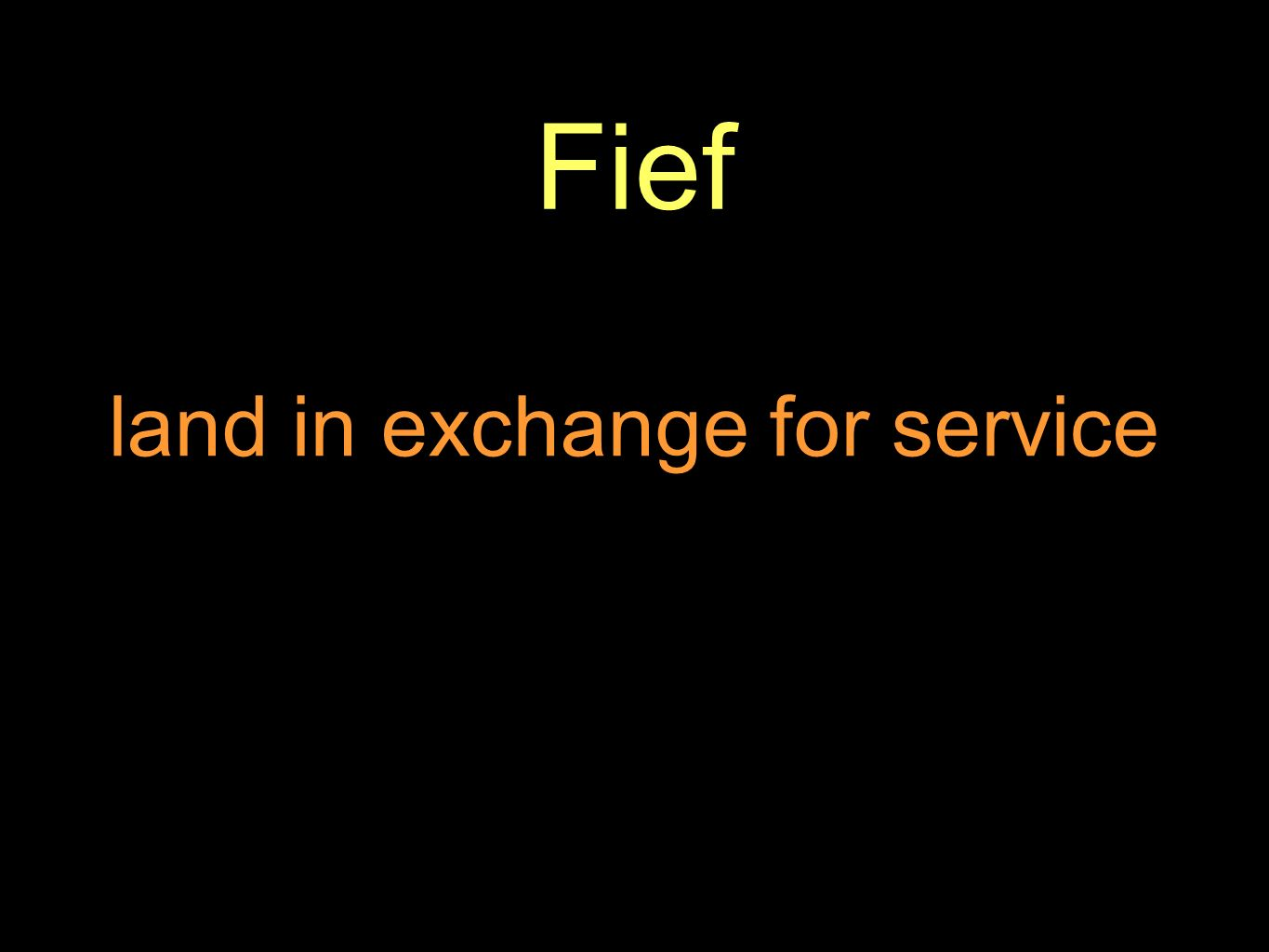 Fief land in exchange for service