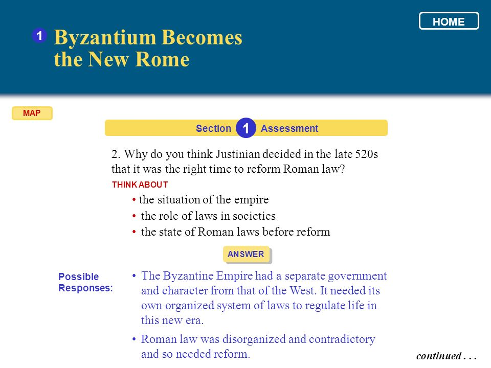 2. Why do you think Justinian decided in the late 520s that it was the right time to reform Roman law? THINK ABOUT Section Byzantium Becomes the New R