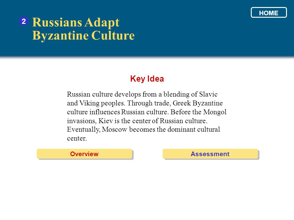 Russian culture develops from a blending of Slavic and Viking peoples. Through trade, Greek Byzantine culture influences Russian culture. Before the M