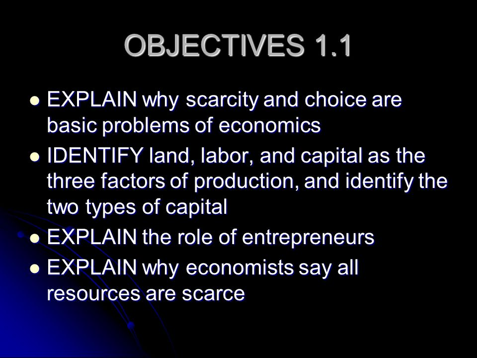 Factors of Production There are 4 factors that must all be used to produce anything There are 4 factors that must all be used to produce anything Entrepreneurship – person who takes a risk in combining the other 3 factors to create a new good Entrepreneurship – person who takes a risk in combining the other 3 factors to create a new good