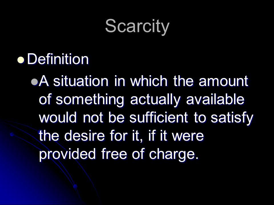 Next … 5.What is the difference between a shortage and scarcity.