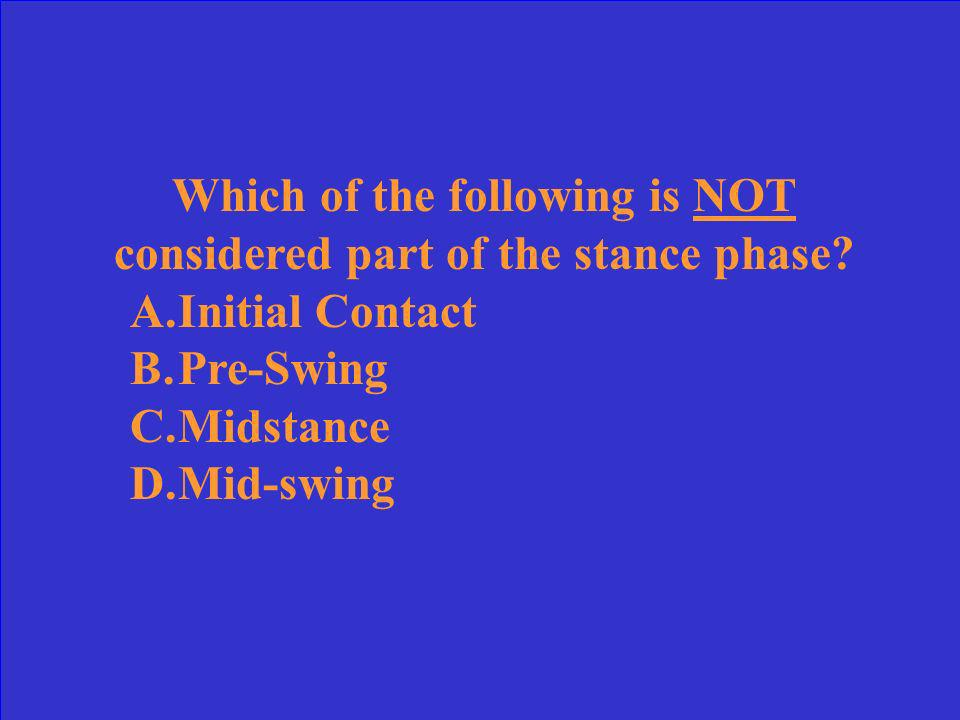 Which of the following is NOT considered part of the stance phase.