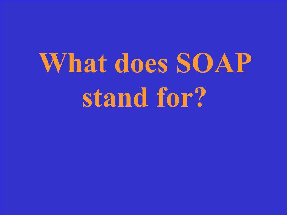 What does SOAP stand for?