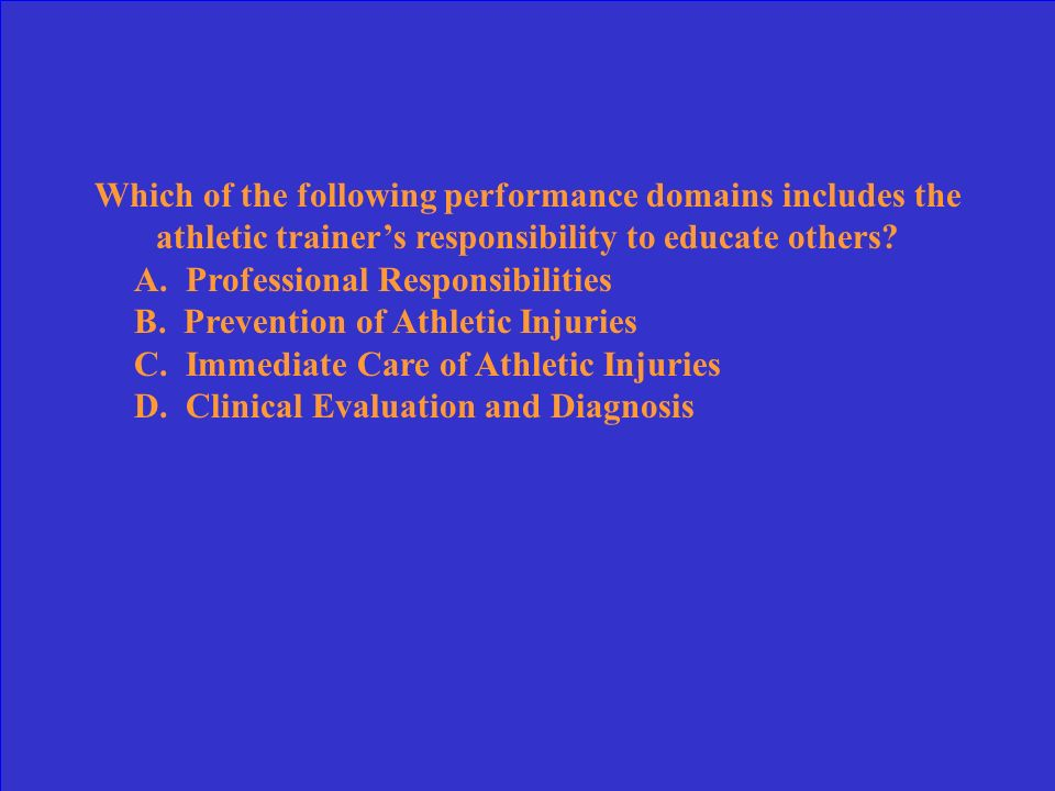 Which would NOT be considered an appropriate injury- prevention strategy adopted by an athletic trainer? A. Coordinating the administration of compreh