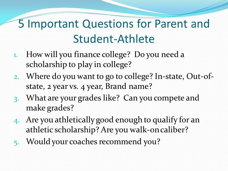 5 Important Questions for Parent and Student-Athlete 1.