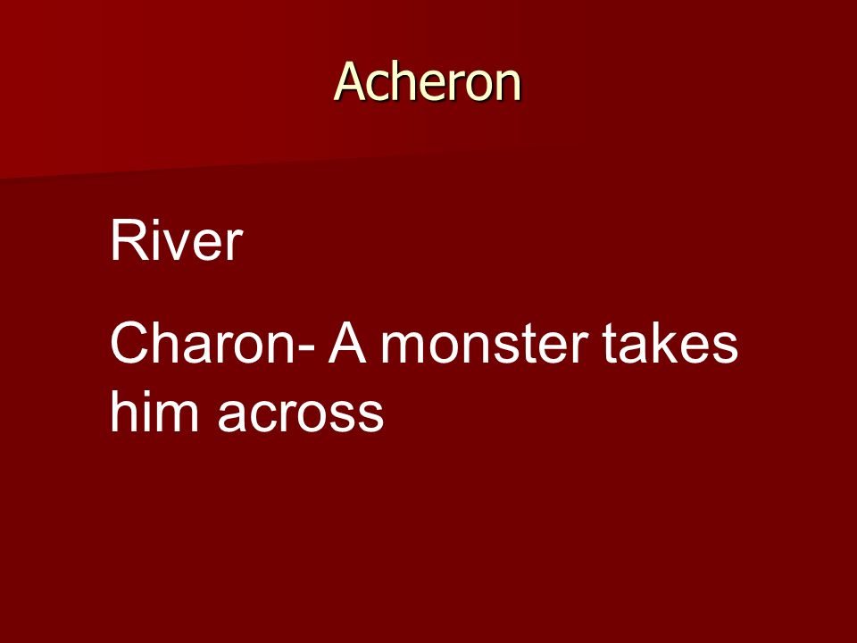 Acheron River Charon- A monster takes him across