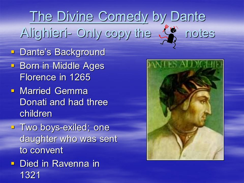 Dantes Career Dantes career started in 1295 Dantes career started in 1295 There were two ruling families in Florence There were two ruling families in Florence The Guelphsfriends of the Pope The Guelphsfriends of the Pope The Ghibellinessupporters of the Germanic emperor The Ghibellinessupporters of the Germanic emperor The families battled repeatedly for power The families battled repeatedly for power