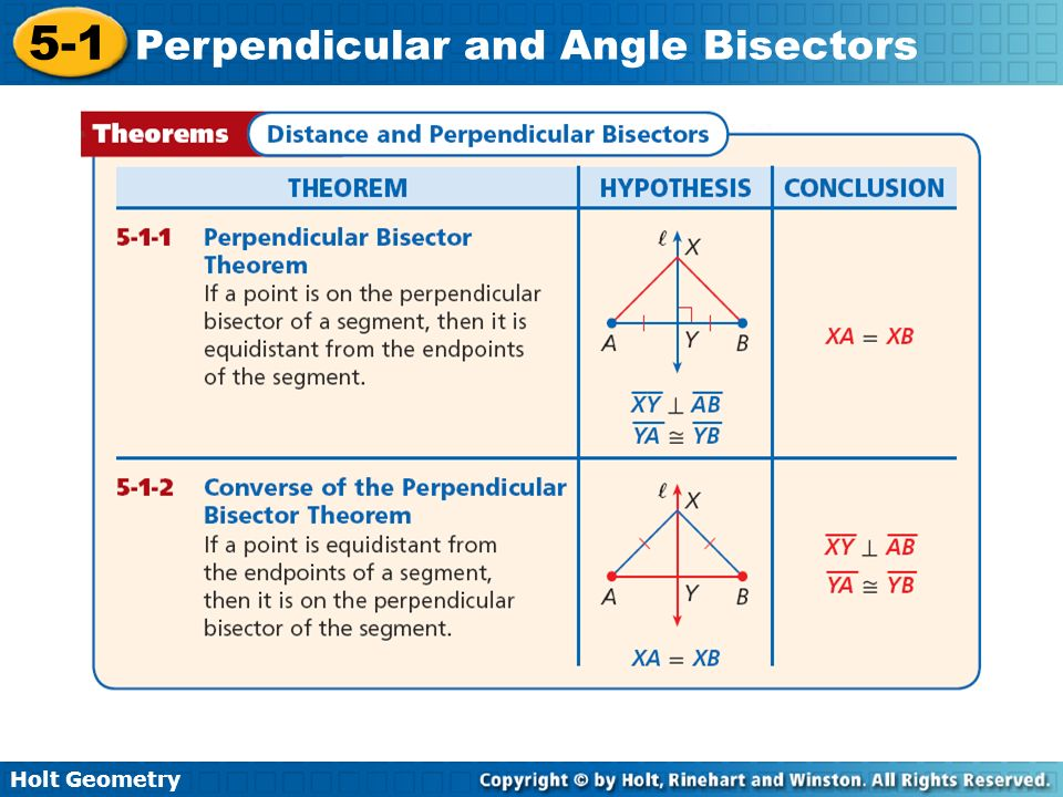 Holt Geometry 5-1 Perpendicular and Angle Bisectors Example 1A: Applying the Perpendicular Bisector Theorem and Its Converse Find each measure.