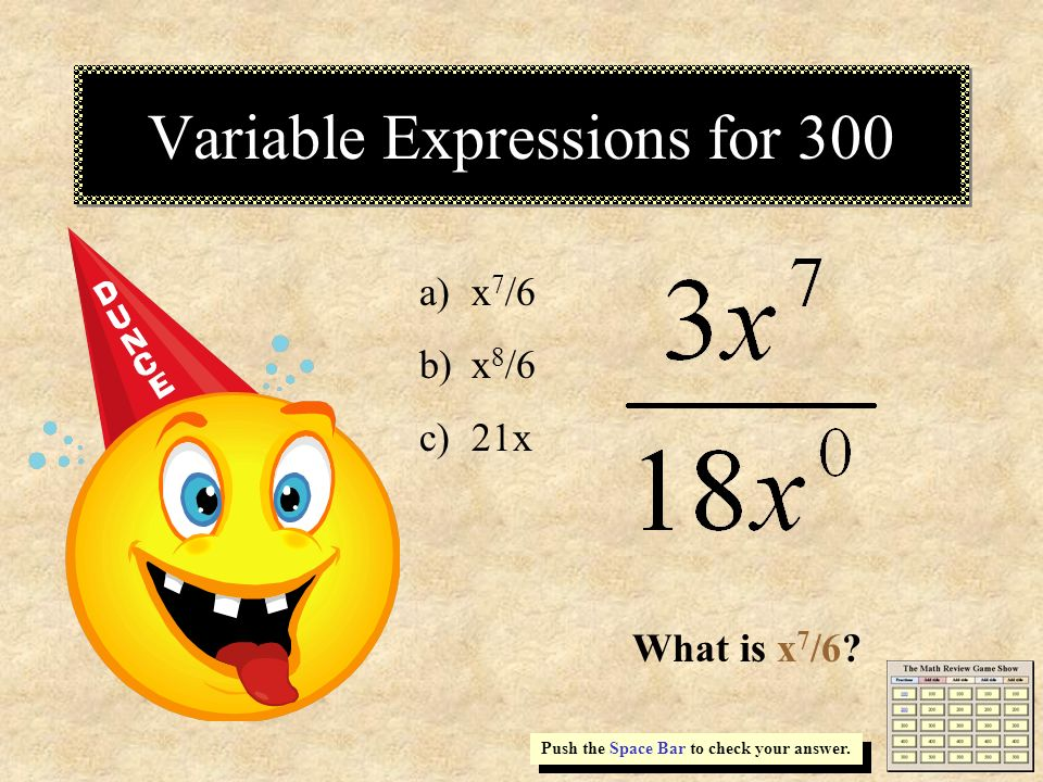 Variable Expressions for 300 Push the Space Bar to check your answer.