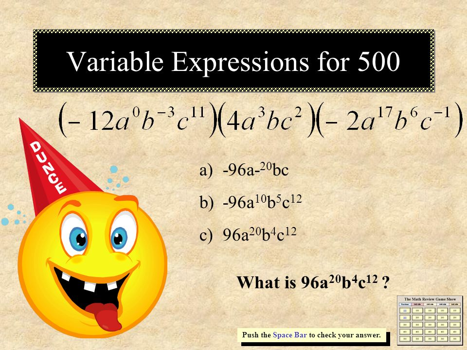 Variable Expressions for 500 Push the Space Bar to check your answer.