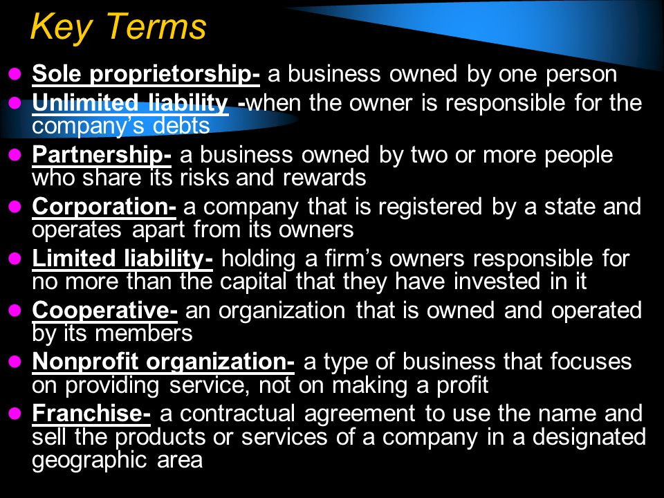 Business Organizations #22 1.Sole ProprietorshipA business owned and operated by one person.
