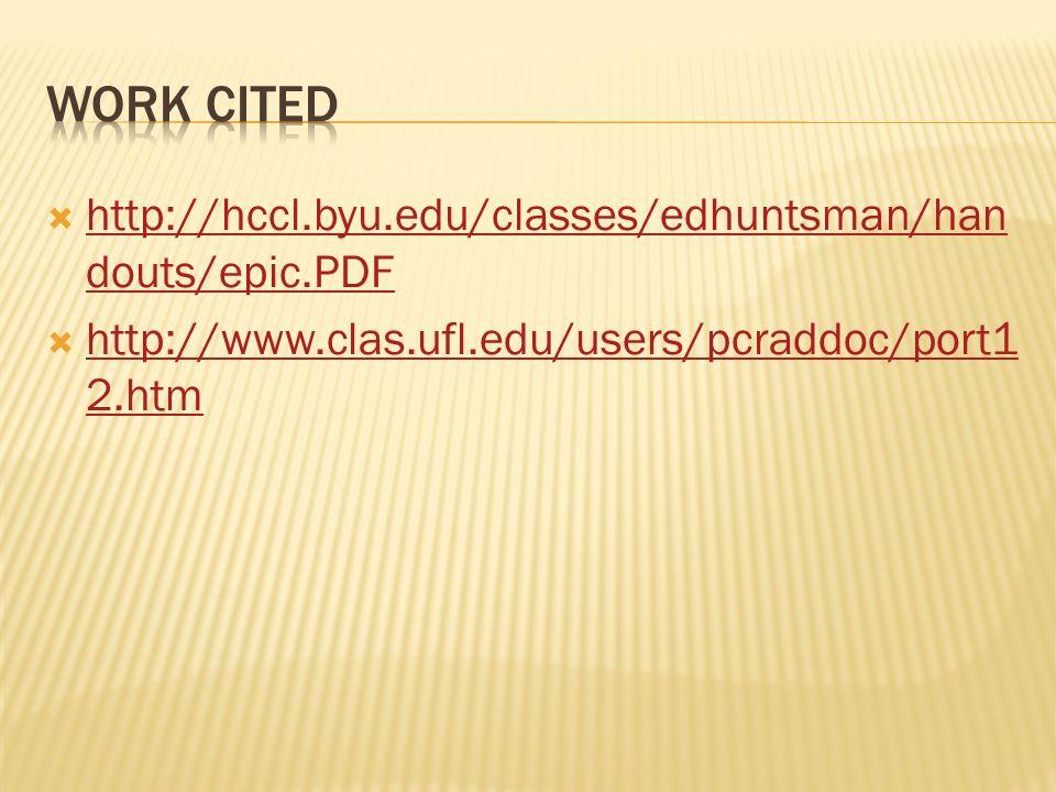 http://hccl.byu.edu/classes/edhuntsman/han douts/epic.PDF http://hccl.byu.edu/classes/edhuntsman/han douts/epic.PDF http://www.clas.ufl.edu/users/pcraddoc/port1 2.htm http://www.clas.ufl.edu/users/pcraddoc/port1 2.htm