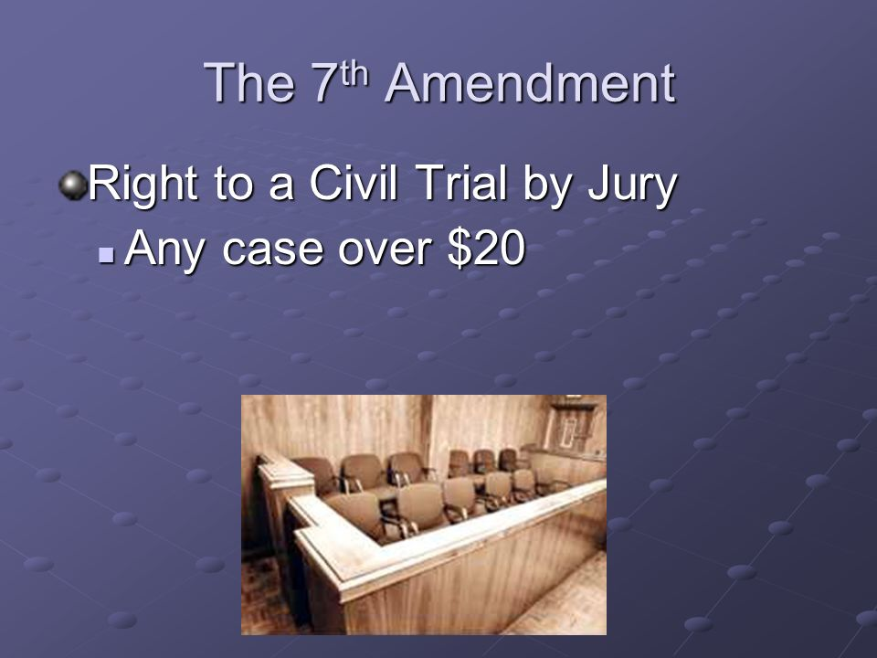 The 6 th Amendment Right to a Criminal Trial by Jury Trial must be speedy, public Trial must be speedy, public Must be in the state where the crime wa