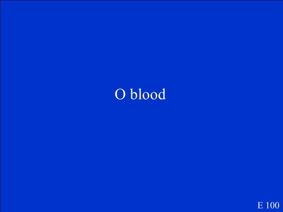 Which blood group is considered the universal blood donor E 100