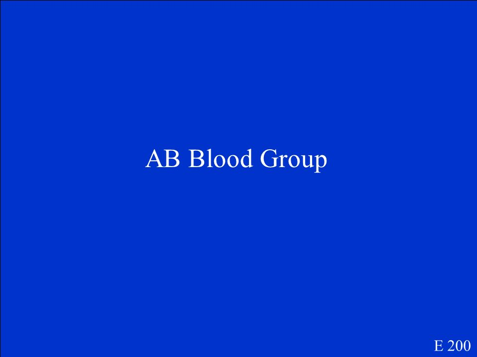 Which blood group is considered the universal blood receiver E 200