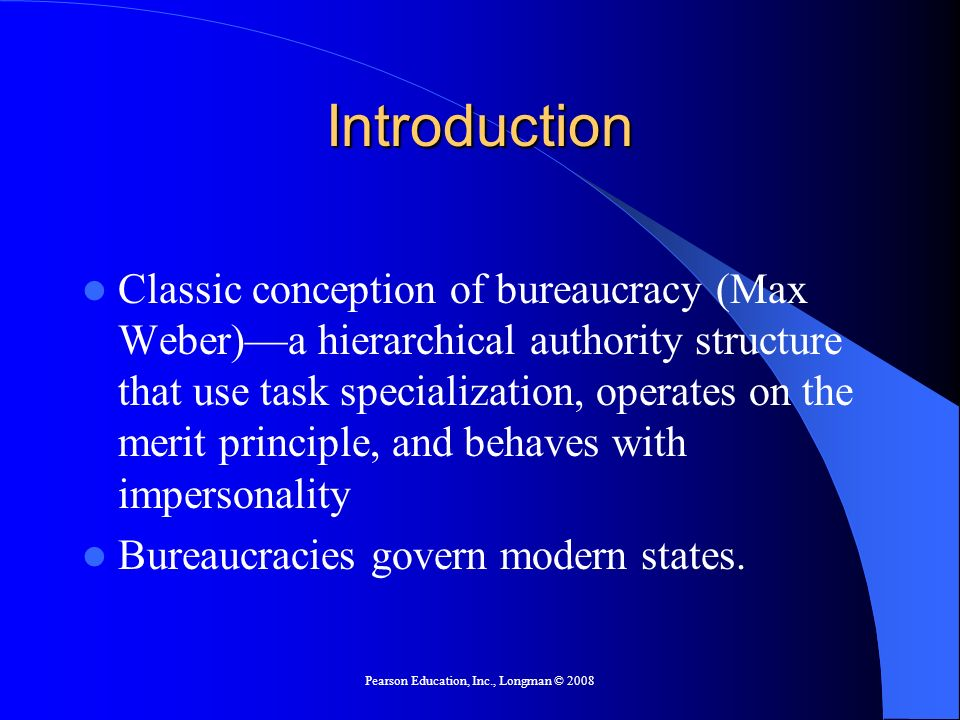 Pearson Education, Inc., Longman © 2008 Bureaucracies as Implementers A Case Study: The Voting Rights Act of 1965 – Generally considered a success – Had a clear, concise goal – The implementation was clear – Those carrying out the law had obvious authority and vigor to do so.