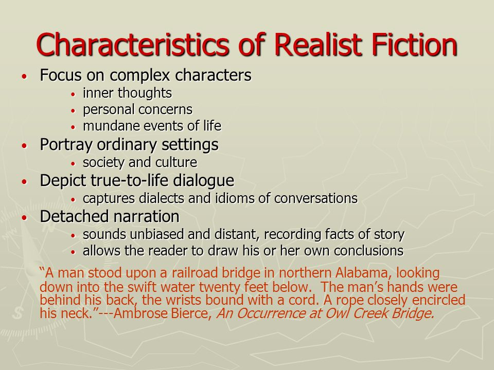Realism Defined Writing that offers an accurate and detailed portrayal of actual life.