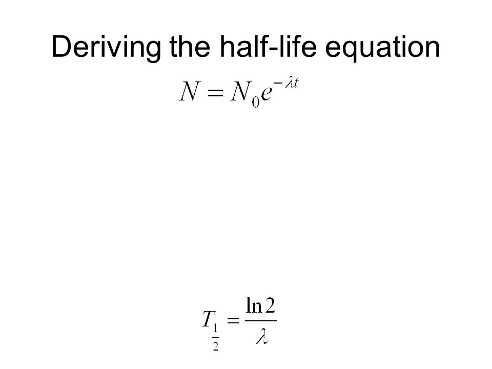 Deriving the half-life equation