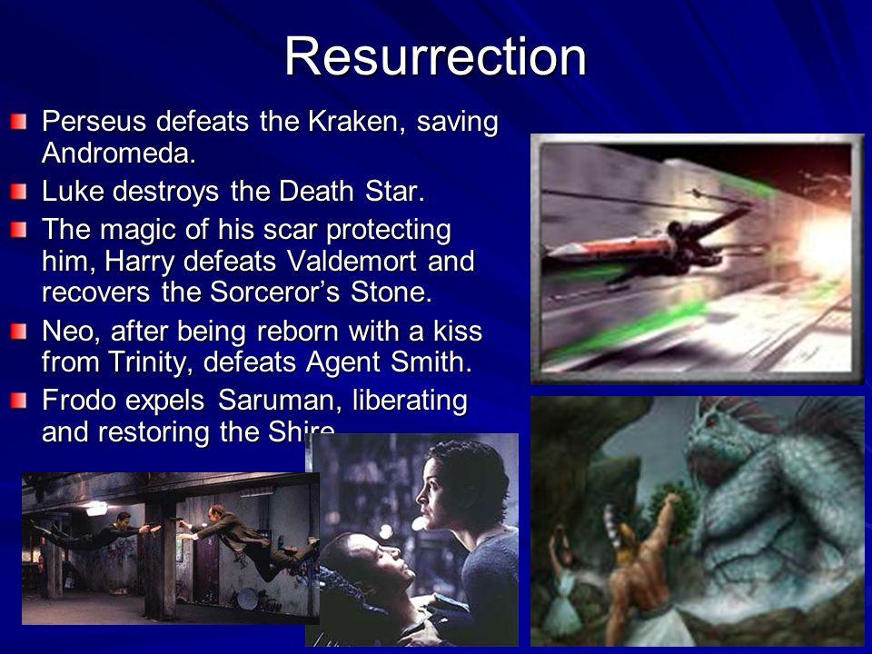 Resurrection Perseus defeats the Kraken, saving Andromeda. Luke destroys the Death Star. The magic of his scar protecting him, Harry defeats Valdemort