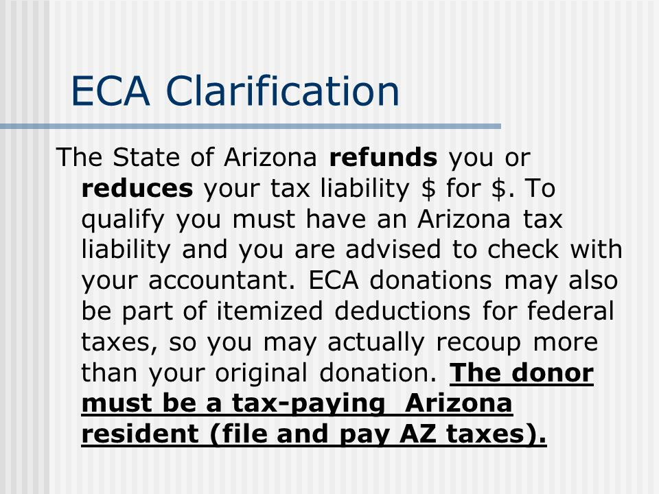 ECA Clarification The State of Arizona refunds you or reduces your tax liability $ for $.