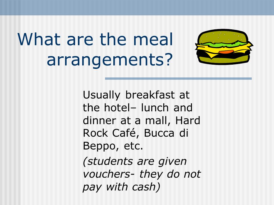 What are the meal arrangements.